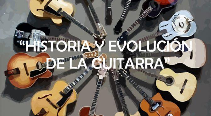 Historia y evolución de la guitarra